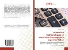 Borítókép a  Opérations mathématiques en électronique analogique & expérimentation - hoz