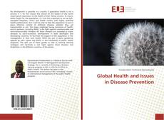 Bookcover of Global Health and Issues in Disease Prevention