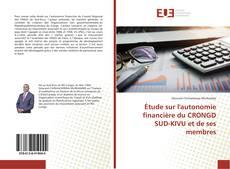 Étude sur l'autonomie financière du CRONGD SUD-KIVU et de ses membres kitap kapağı