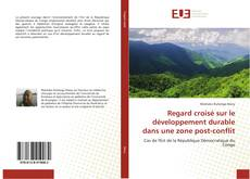Buchcover von Regard croisé sur le développement durable dans une zone post-conflit
