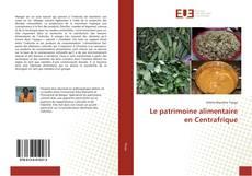 Bookcover of Le patrimoine alimentaire en Centrafrique