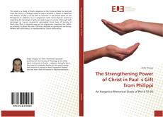 Bookcover of The Strengthening Power of Christ in Paul´s Gift from Philippi