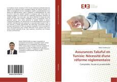 Assurances Takaful en Tunisie: Nécessité d'une réforme réglementaire kitap kapağı
