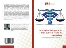Couverture de Le principe de loyauté en droit public à l'aune du numérique