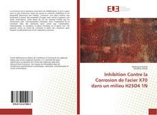Buchcover von Inhibition Contre la Corrosion de l'acier X70 dans un milieu H2SO4 1N