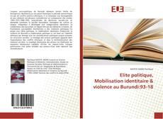Bookcover of Elite politique, Mobilisation identitaire & violence au Burundi:93-18