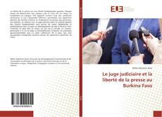 Bookcover of Le juge judiciaire et la liberté de la presse au Burkina Faso