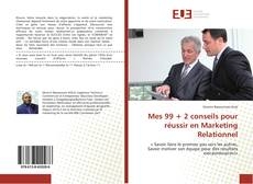Capa do livro de Mes 99 + 2 conseils pour réussir en Marketing Relationnel