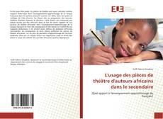 Обложка L'usage des pièces de théâtre d'auteurs africains dans le secondaire