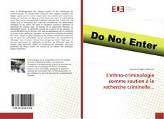 Bookcover of L'ethno-criminologie comme soutien à la recherche criminelle...