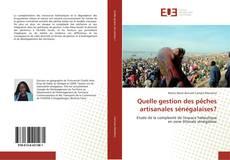 Bookcover of Quelle gestion des pêches artisanales sénégalaises?