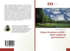 Portada del libro de Enjeux forestiers en RDC : Quel modèle de gouvernance ?
