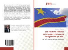 Capa do livro de Les recettes fiscales principales ressources budgétaires en RDC