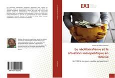 Bookcover of Le néolibéralisme et la situation sociopolitique en Bolivie
