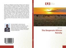 Bookcover of The Desperate African Naivety