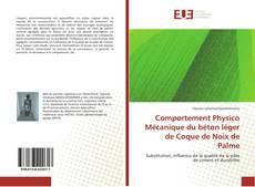 Bookcover of Comportement Physico Mécanique du béton léger de Coque de Noix de Palme