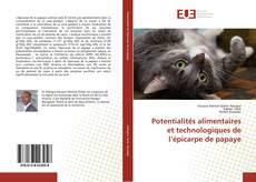 Buchcover von Potentialités alimentaires et technologiques de l'épicarpe de papaye
