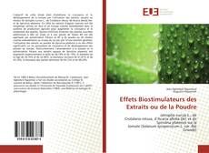 Effets Biostimulateurs des Extraits ou de la Poudre kitap kapağı