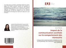 Couverture de Impact de la communication sociétale sur le comportement des marocains
