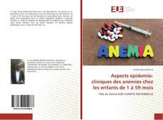 Couverture de Aspects épidemio-cliniques des anémies chez les enfants de 1 à 59 mois