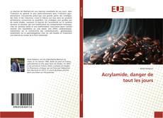 Bookcover of Acrylamide, danger de tout les jours