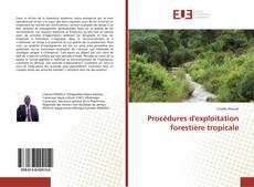 Couverture de Procédures d'exploitation forestière tropicale