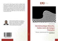 Couverture de Herméneutique blanche, textes noirs de langue française