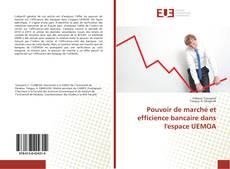 Portada del libro de Pouvoir de marché et efficience bancaire dans l'espace UEMOA