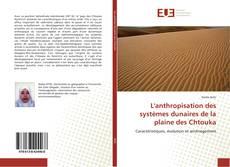 Couverture de L'anthropisation des systèmes dunaires de la plaine des Chtouka