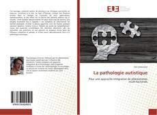 Bookcover of La pathologie autistique