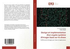 Bookcover of Design et implémentation d'un crypto-système d'images basé sur le chaos