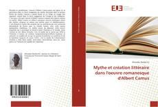 Couverture de Mythe et création littéraire dans l'oeuvre romanesque d'Albert Camus