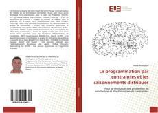 Couverture de La programmation par contraintes et les raisonnements distribués