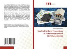 Portada del libro de Les Institutions financières et le Développement communautaires