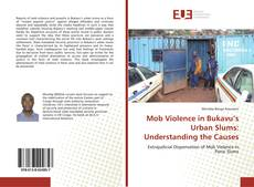 Bookcover of Mob Violence in Bukavu's Urban Slums: Understanding the Causes