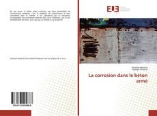 Bookcover of La corrosion dans le béton armé