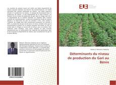 Couverture de Déterminants du niveau de production du Gari au Bénin