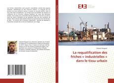 La requalification des friches « industrielles » dans le tissu urbain的封面