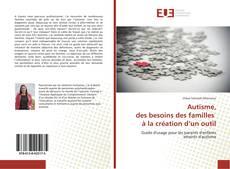 Capa do livro de Autisme, des besoins des familles à la création d'un outil