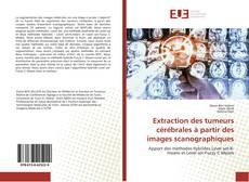 Capa do livro de Extraction des tumeurs cérébrales à partir des images scanographiques