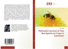 Couverture de Pollination Services of Two Bee Species on Crops in Cameroon