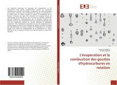 Bookcover of L'évaporation et la combustion des gouttes d'hydrocarbures en rotation