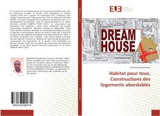 Couverture de Habitat pour tous, Constructions des logements abordables