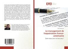 Bookcover of Le management de l'expatriation franco-américaine