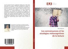 Couverture de Les connaissances et les stratégies métacognitives de la lecture