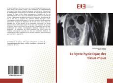 Bookcover of Le kyste hydatique des tissus mous