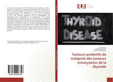 Bookcover of Facteurs prédictifs de malignité des tumeurs oncocytaires de la thyroïde