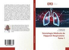 Bookcover of Sémiologie Médicale de l'Appareil Respiratoire Tome 1