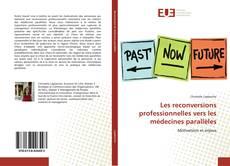 Bookcover of Les reconversions professionnelles vers les médecines parallèles