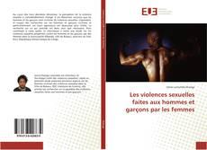 Couverture de Les violences sexuelles faites aux hommes et garçons par les femmes